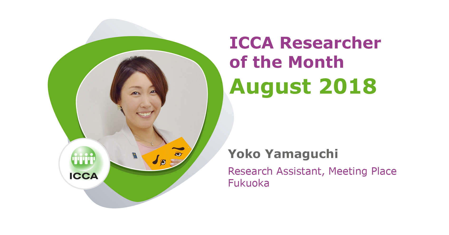 For August 2018, Yoko Yamaguchi, Research Assistant at Meeting Place Fukuoka has secured the coveted title of ICCA Researcher of the Month! Congratulations, Yoko.